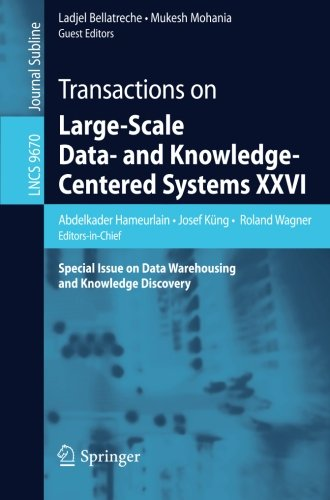 Transactions on Large-Scale Data- and Knowledge-Centered Systems XXVI: Special Issue on Data Warehousing and Knowledge Discovery (Lecture Notes in Computer Science) ()