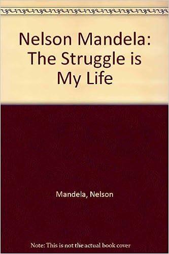 e0e4af099 Nelson Mandela: The Struggle is My Life: Amazon.es: Nelson Mandela: Libros  en idiomas extranjeros