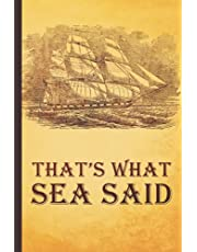 That's What Sea Said: College Ruled and Dot Graph Nautical Notebook