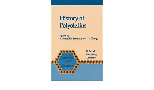 History of Polyolefins: The World's Most Widely Used Polymers