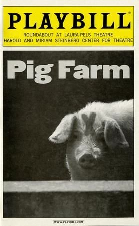 PIG FARM - PLAYBILL - AUGUST 2006 - VOL. 122, - NO. 8 (The Harold And Miriam Steinberg Center For Theatre)