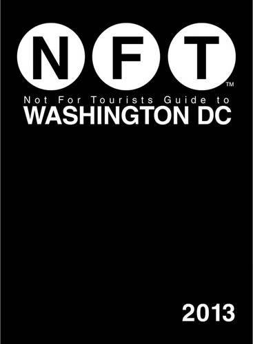 Read Online Not For Tourists Guide to Washington DC 2013 PDF