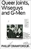 Queer Joints, Wiseguys and G-Men