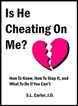 How To Know If He Is Cheating On Me