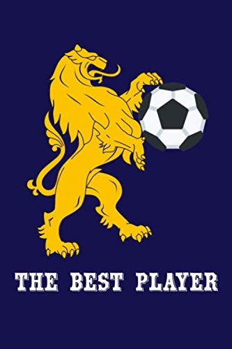 The Best Player: Soccer Training Log Book Diary Football Workbook Lion Themed Training Journal For Soccer Coach Children Gifts (107 pages, 6x9