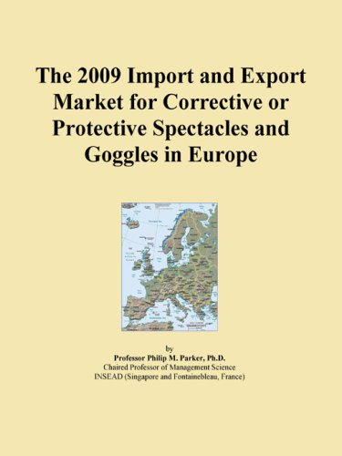 The 2009 Import and Export Market for Corrective or Protective Spectacles and Goggles in ()