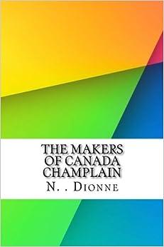 Descargar Torrents En Ingles The Makers Of Canada Champlain De PDF A Epub