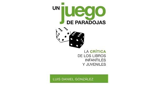 La crítica de los libros infantiles y juveniles (Spanish Edition) eBook: Luis Daniel González: Kindle Store