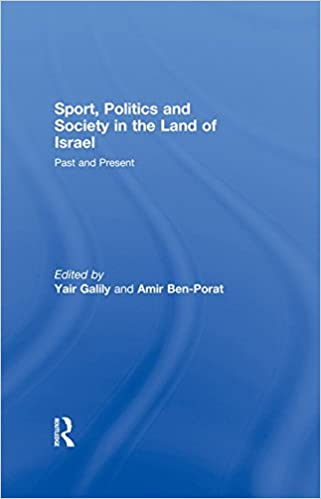 Sport, Politics and Society in the Land of Israel: Past and Present