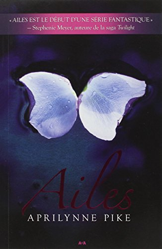 Ailes (Ados) (French Edition) Aprilynne Pike