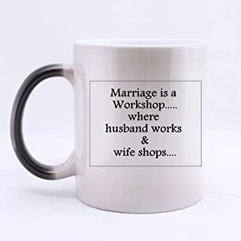 Amazon.com: Funny Quotes Mug,Marriage is a Workshop,where ...