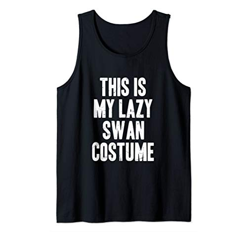 This is my lazy Swan costume halloween gift Tank Top -