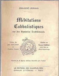 Méditations cabbalistiques sur des symboles traditionnels par Jean-René Legrand
