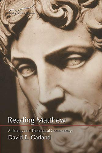 Reading Matthew: A Literary and Theological Commentary (Reading the New Testament) (Volume 1)