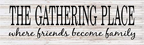 (The Gathering Place Where Friends Become Family Wood Sign or Canvas Wall Art Housewarming Gift Christmas Farmhouse Decor Wedding Gift)