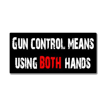 Graphics and More Gun Control Means Using Both Hands - Window Bumper Sticker