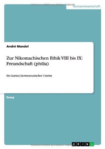 Zur Nikomachischen Ethik VIII bis IX: Freundschaft (philia): Ein ...