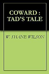 COWARD : TAD'S TALE