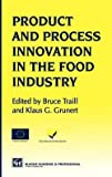 img - for Bruce W. Traill: Products and Process Innovation in the Food Industry (Hardcover); 1997 Edition book / textbook / text book