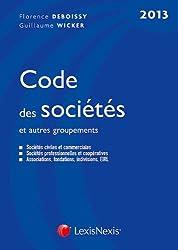 Code des sociétés et autres groupements 2013. Sociétés civiles et commerciales, Sociétés professionnelles et coopératives : Associations, fondations, indivisions, EIRL