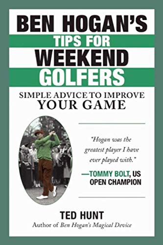 Ben Hogan's Tips for Weekend Golfers: Simple Advice to Improve Your - Ben Grips Hogan