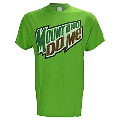 Mount and Do Me ~ Green Mountain Dew Parody T Shirt