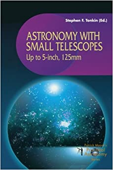 `READ` Astronomy With Small Telescopes: Up To 5-inch, 125mm (The Patrick Moore Practical Astronomy Series). soldados directo porque GALLETAS February tintas College