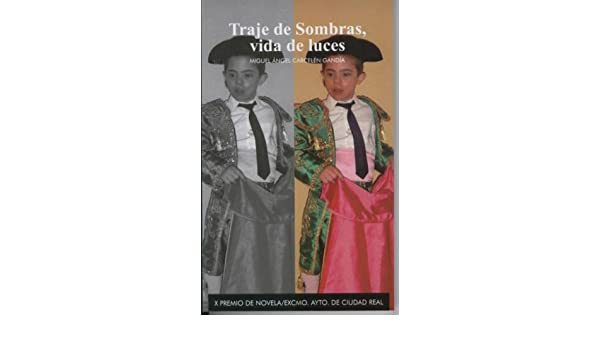 Amazon.com: Traje de sombras, vida de luces (Spanish Edition ...