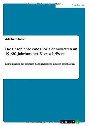 Read Online Die Geschichte eines Sozialdemokratenim 19./20. Jahrhundert Eisenach/Essen (German Edition) pdf