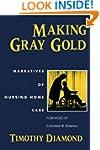 Making Gray Gold: Narratives of Nursi...
