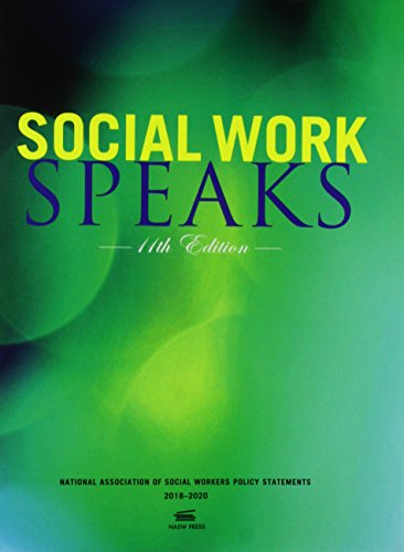 Social Work Speaks, 11th Edition: NASW Policy Statement- 2018-2020