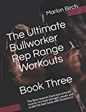 The Ultimate Bullworker Rep Range Workouts Book