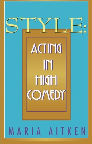 Style: Acting in High Comedy (Applause Books)
