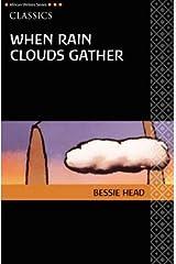 By Head, Bessie When Rain Clouds Gather (Heinemann African Writers Series: Classics) Paperback - June 2008 Paperback