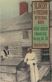Slavery and Freedom in the Rural North: African Americans in Monmouth County, New Jersey, 1665-1865