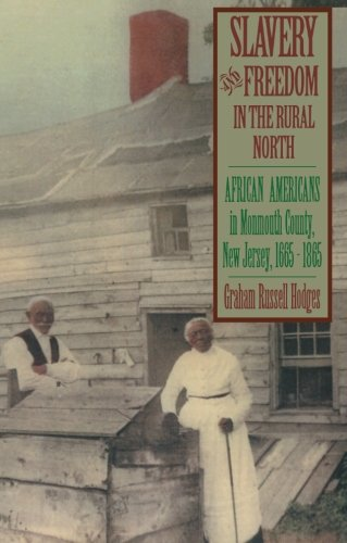 Slavery and Freedom in the Rural North: African Americans in Monmouth County, New Jersey, 1665-1865: African Americans i