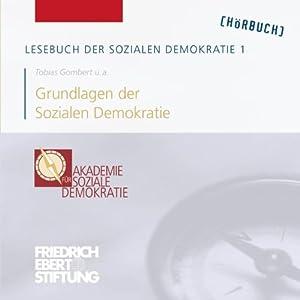 Grundlagen der Sozialen Demokratie (Lesebuch der Sozialen Demokratie 1) Hörbuch