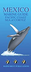 A perfect pocket guide to take along while exploring Mexico's Pacific Coast and Sea of Cortez. It accordions out out to give you detailed, full color, scientifically accurate illustrations of the marine mammals, reef fish, sport fish, and sea...