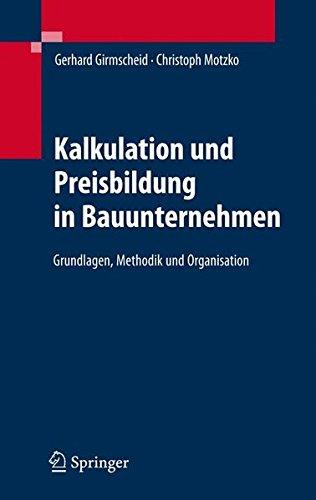 Kalkulation und Preisbildung in Bauunternehmen: Grundlagen, Methodik und Organisation Gebundenes Buch – 14. Februar 2007 Gerhard Girmscheid Christoph Motzko Springer 3540366946