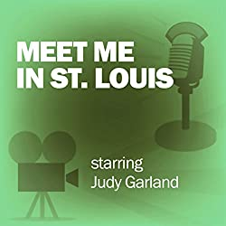 Meet Me in St. Louis (Dramatized)