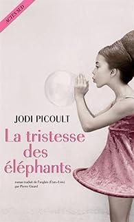 La tristesse des éléphants par Jodi Picoult