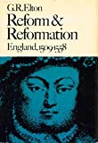 Reform and Reformation, Geoffrey R. Elton, 0674752457