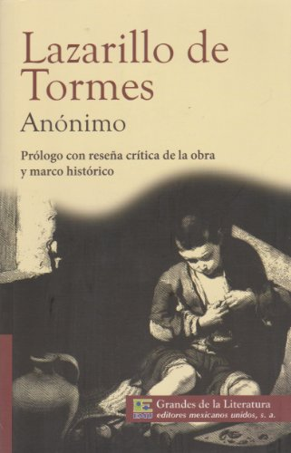 Lazarillo de Tormes. Con resena critica de la obra y marco historico. (Spanish Edition)