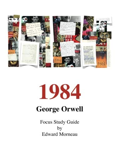 George Orwell's 1984: A Focus Study Guide (George Orwell Politics And The English Language Sparknotes)
