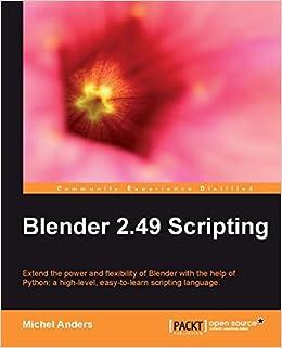 Blender 2 49 Scripting: Michel Anders: 9781849510400: Amazon