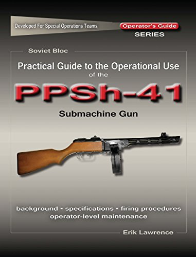 Practical Guide to the Operational Use of the PPSh-41 Submachine - Submachine Gun Ppsh