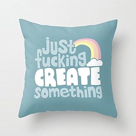 Decorativa Funda de almohada solo Fucking crear algo Funda ...