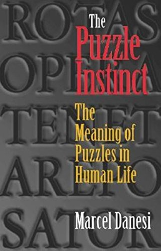 The Puzzle Instinct: The Meaning of Puzzles in Human Life by Indiana University Press