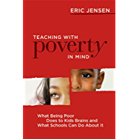 Teaching with Poverty in Mind: What Being Poor Does to Kids' Brains and What Schools Can Do About It (English Edition)