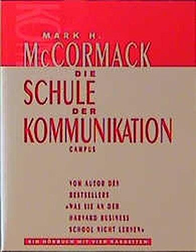 Die Schule der Kommunikation (campus audiobooks) Hörkassette – Audiobook, 18. Februar 1998 Mark H. McCormack Raik Singer Campus Verlag 3593360055